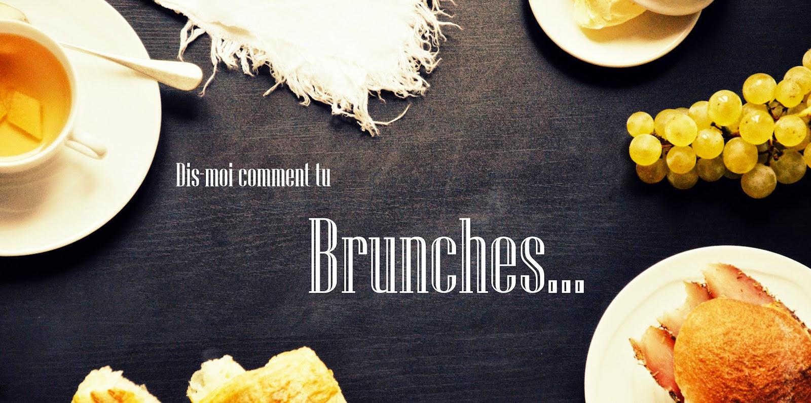 Dis-moi_comment_tu_brunches